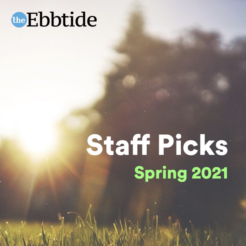 The Ebbtide on Spotify: Spring 2021 Staff Picks